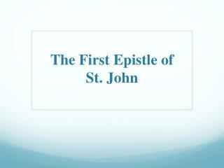 The  First Epistle  o f  St. John