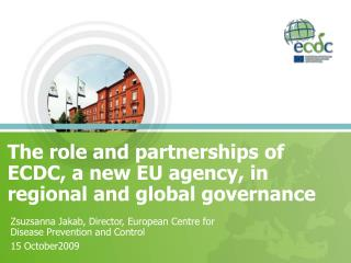 The role and partnerships of ECDC, a new EU agency, in regional and global governance