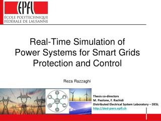 Real-Time Simulation of  Power  Systems for Smart Grids Protection and Control
