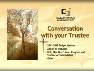 Conversation  with your Trustee