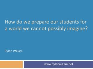 How do we prepare our students for a world we cannot possibly imagine?
