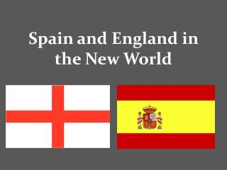 Spain and England in the New World