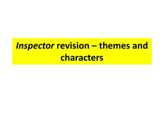 Inspector  revision – themes and characters