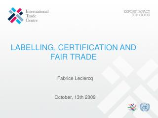 LABELLING, CERTIFICATION AND FAIR TRADE