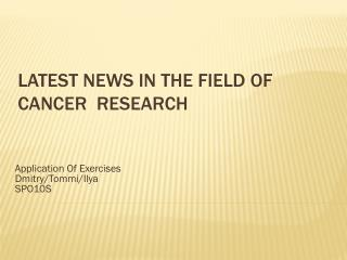 Latest news In the field of Cancer research