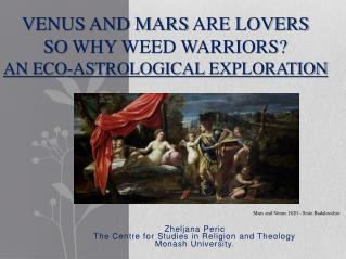 Venus and Mars  are lovers So  why Weed Warriors? An Eco-Astrological  exploration