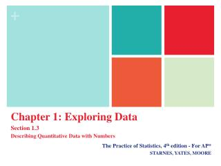 The Practice of Statistics, 4 th  edition - For AP* STARNES, YATES, MOORE