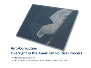 Anti-Corruption Oversight in the American Political Process