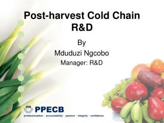 Post-harvest Cold Chain R&D
