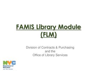 FAMIS Library Module (FLM)