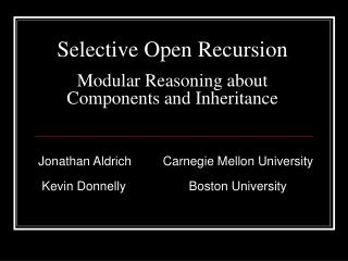 Selective Open Recursion Modular Reasoning about Components and Inheritance