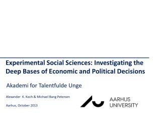 Experimental Social Sciences: Investigating the Deep Bases of Economic and Political Decisions