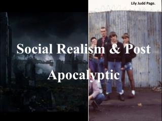 Social Realism & P ost A pocalyptic