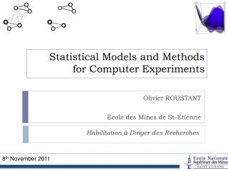 Statistical Models and Methods  for Computer Experiments
