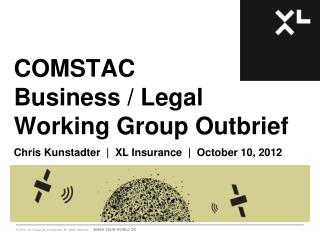 COMSTAC Business / Legal Working Group  Outbrief