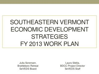 Southeastern Vermont  Economic  Development Strategies FY 2013 Work  Plan