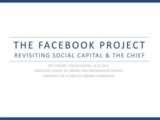 THE FACEBOOK PROJECT REVISITING SOCIAL CAPITAL & THE CHIEF