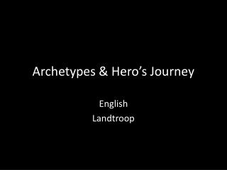Archetypes & Hero's Journey