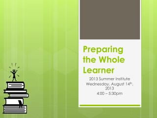 Preparing the Whole Learner