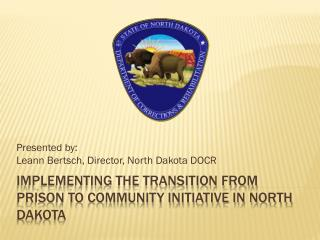 Implementing the Transition from prison to community initiative in North Dakota