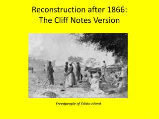 Reconstruction after 1866: The Cliff Notes Version