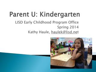 Parent U: Kindergarten