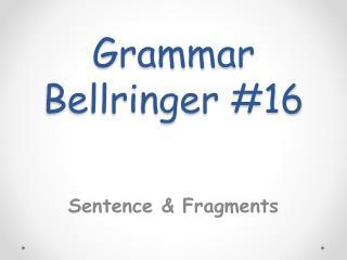 Grammar Bellringer #16