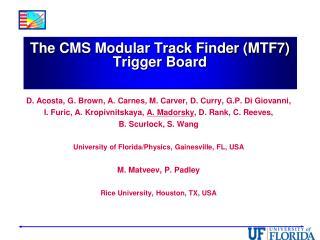 The CMS Modular Track Finder (MTF7) Trigger Board