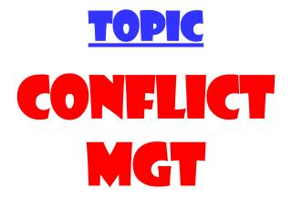 TOPIC CONFLICT  MGT