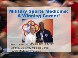 Military Sports Medicine: A Winning Career!