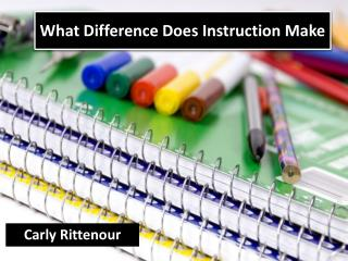 What Difference Does Instruction Make