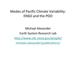 Modes of Pacific Climate Variability: ENSO and the PDO