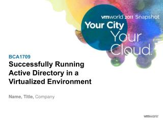 BCA1709 Successfully Running Active Directory in a Virtualized Environment