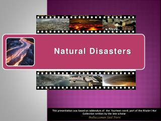 The Answer: Firstly;  n atural disasters should be viewed from the perspective that  God is