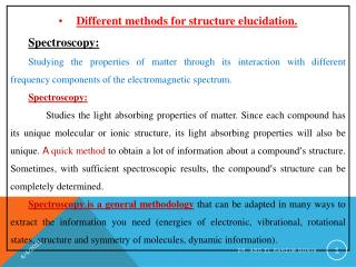 Different methods for structure elucidation. Spectroscopy: