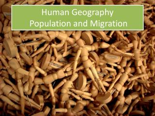 Human Geography  Population and Migration