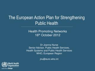 The European Action Plan for Strengthening Public Health