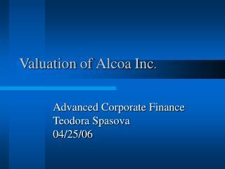 Valuation of Alcoa Inc .
