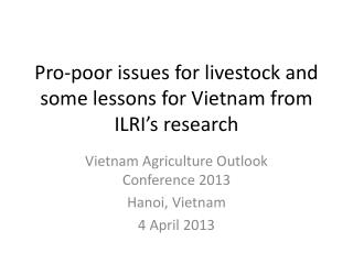 Pro-poor issues for livestock and some lessons for Vietnam from ILRI's research