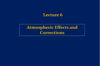 Atmospheric Effects and Corrections