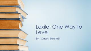 Lexile : One Way to Level