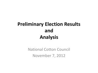 Preliminary Election Results and Analysis