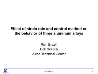 Effect of strain rate and control method on the behavior of three aluminum alloys
