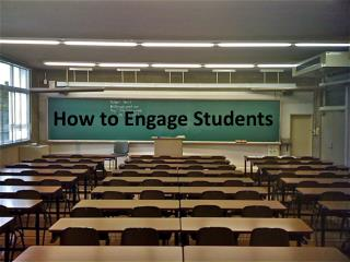 How to Engage Students