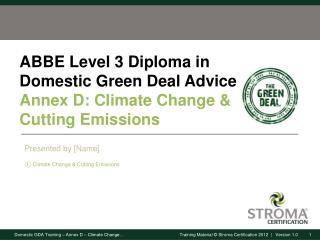 ABBE Level 3 Diploma in Domestic Green Deal Advice Annex D: Climate Change & Cutting Emissions