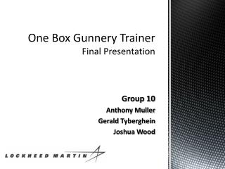 One Box Gunnery Trainer Final Presentation