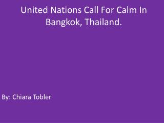 United Nations  Call  F or  C alm  I n Bangkok, Thailand.