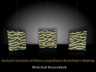 Stochastic Simulation of Patterns using Distance-Based Pattern Modeling