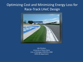 Optimizing Cost and Minimizing Energy Loss for Race-Track  LHeC  Design