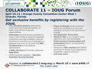 Register at  collaborate11.ioug.org by  March 10  to  save $400  off the onsite rate!